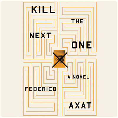 Kill the Next One Audiobook, by Frederico Axat