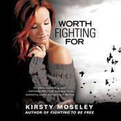 Worth Fighting For, by Kristy Moseley