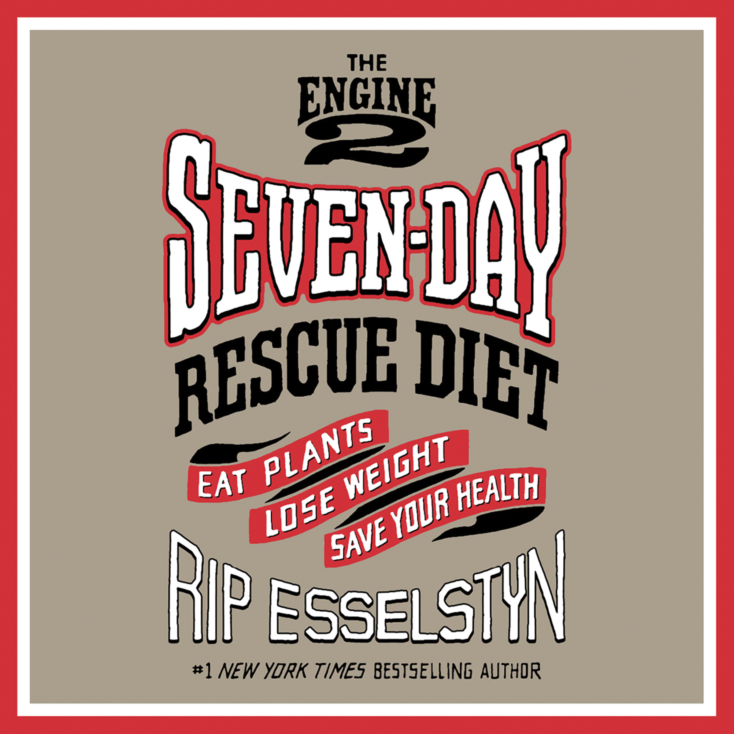 Printable The Engine 2 Seven-Day Rescue Diet: Eat Plants, Lose Weight, Save Your Health Audiobook Cover Art