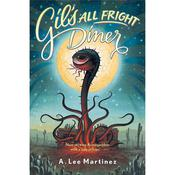 Gils All Fright Diner Audiobook, by A. Lee Martinez, Lee Martinez