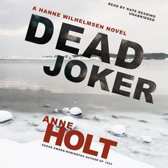Dead Joker: A Hanne Wilhelmsen Novel Audiobook, by Anne Holt