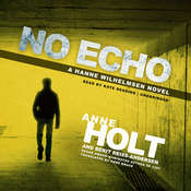 No Echo: A Hanne Wilhelmsen Novel Audiobook, by Anne Holt, Berit Reiss-Andersen