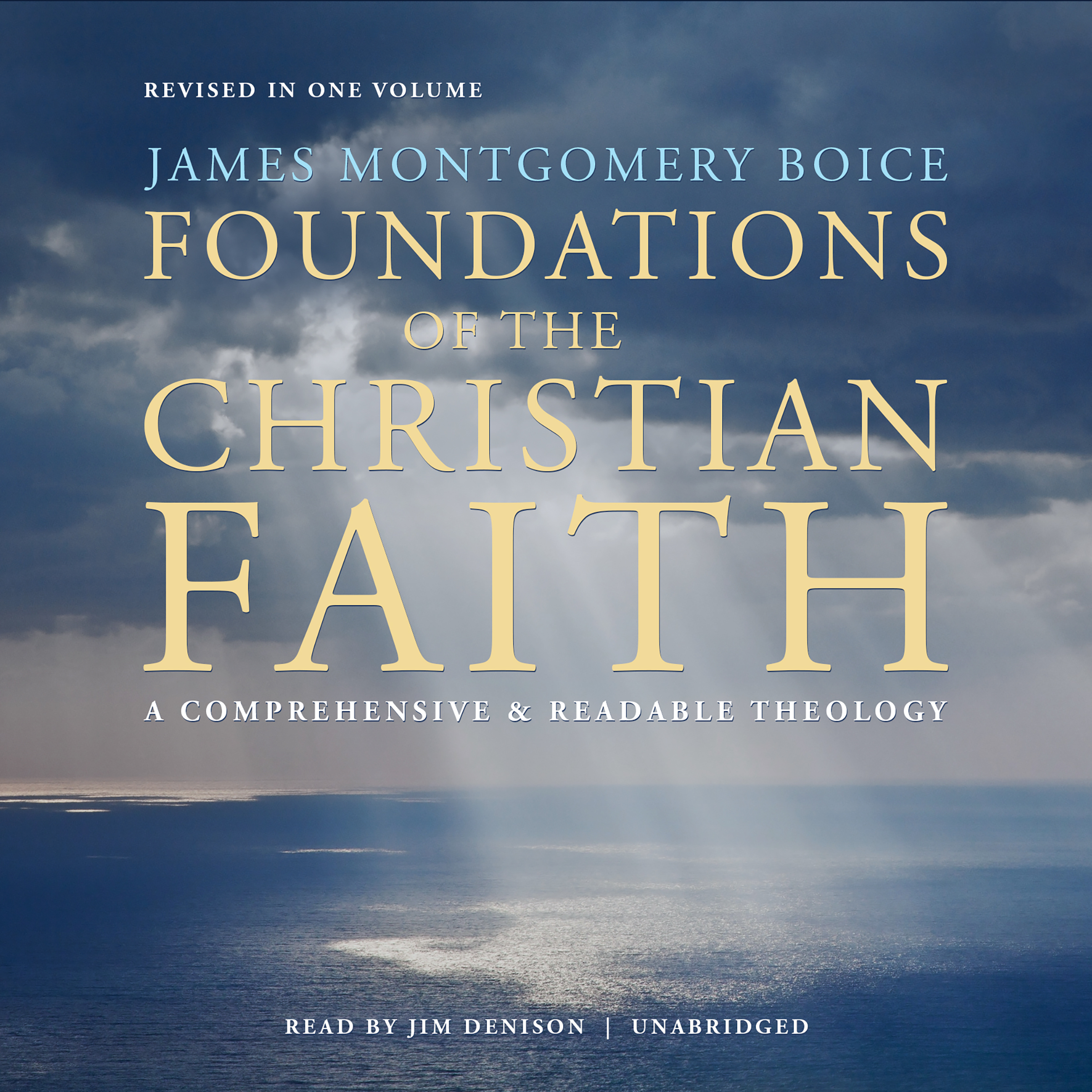 Printable Foundations of the Christian Faith, Revised in One Volume: A Comprehensive & Readable Theology Audiobook Cover Art