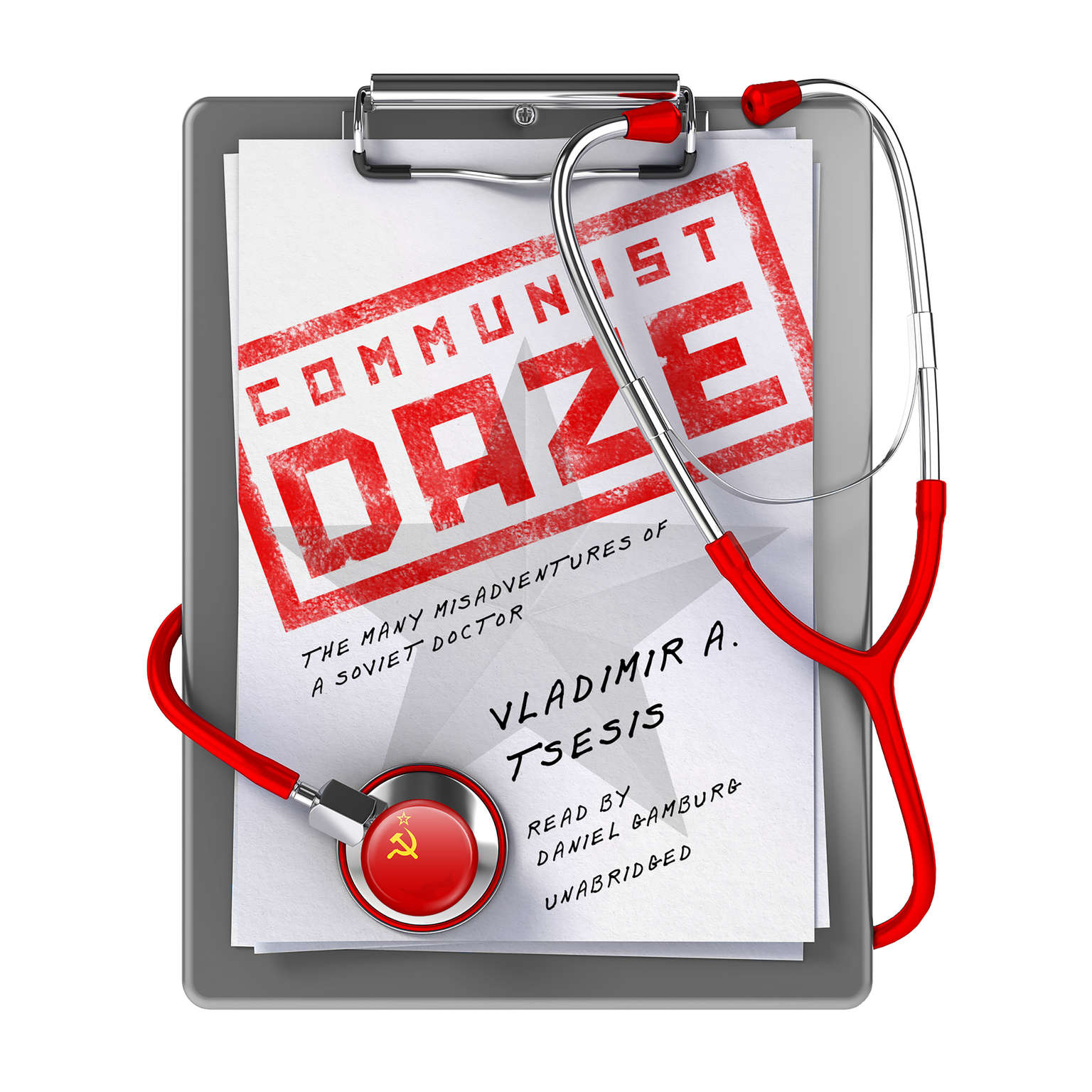 Printable Communist Daze: The Many Misadventures of a Soviet Doctor Audiobook Cover Art