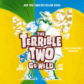 The Terrible Two Go Wild Audiobook, by Mac Barnett, Jory John