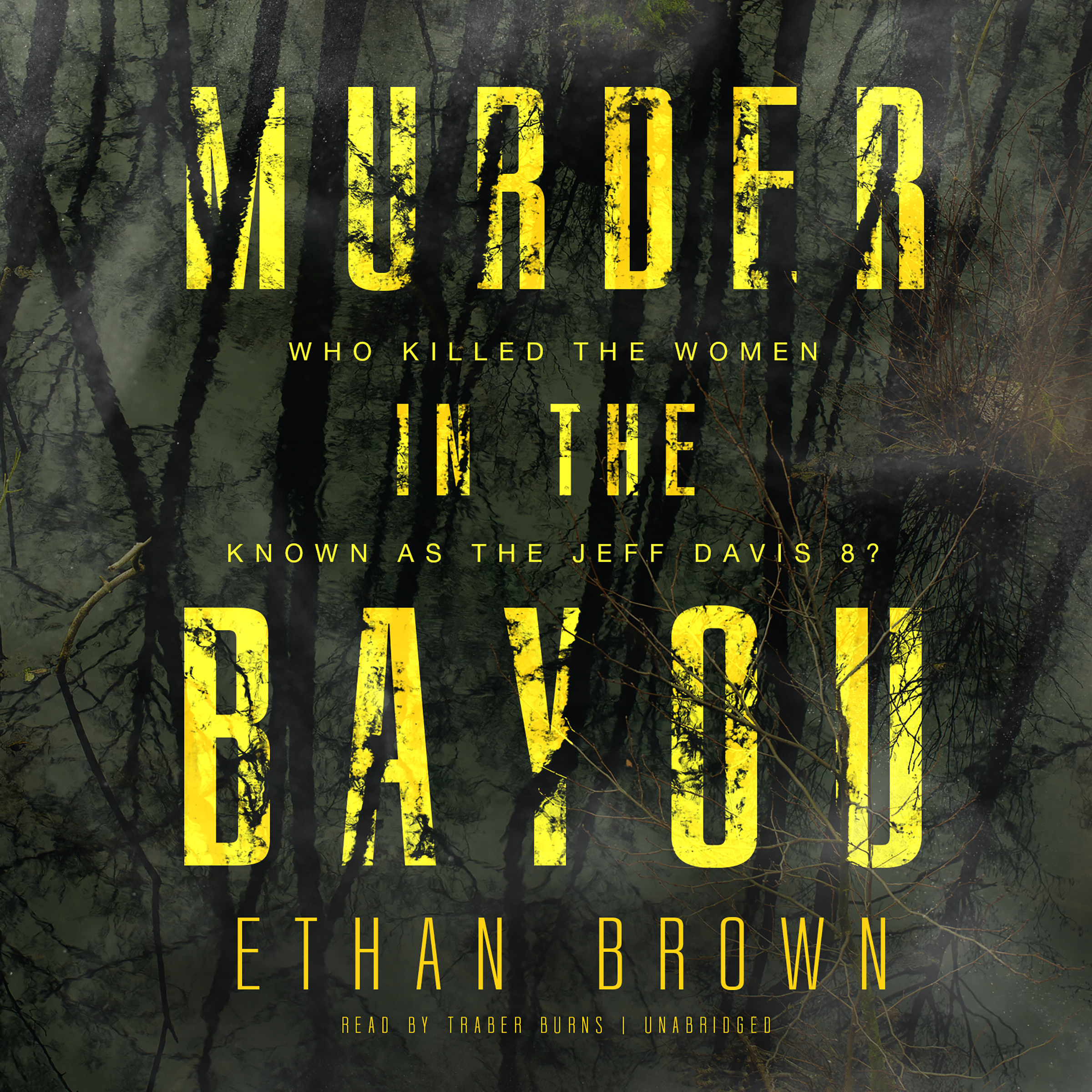 Printable Murder in the Bayou: Who Killed the Women Known as the Jeff Davis 8? Audiobook Cover Art