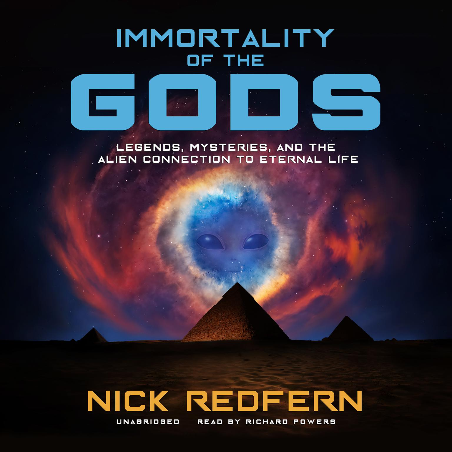 Printable Immortality of the Gods: Legends, Mysteries, and the Alien Connection to Eternal Life Audiobook Cover Art
