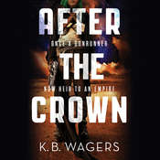 After the Crown Audiobook, by K. B. Wagers