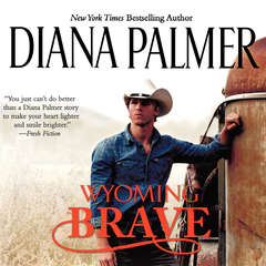 Wyoming Brave Audiobook, by Diana Palmer