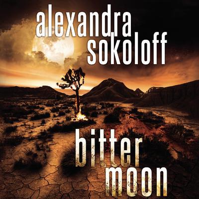 Bitter Moon Audiobook, by Alexandra Sokoloff