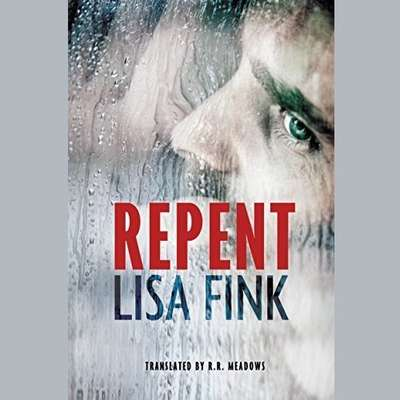 Repent Audiobook, by Lisa Fink