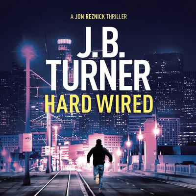 Hard Wired Audiobook, by J. B. Turner