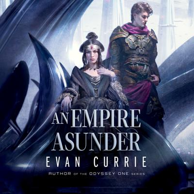 An Empire Asunder Audiobook, by Evan Currie