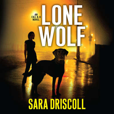Lone Wolf Audiobook, by Sara Driscoll