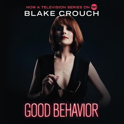 Good Behavior Audiobook, by Blake Crouch