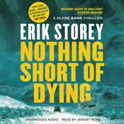 Nothing Short of Dying: A Clyde Barr Thriller Audiobook, by Erik Storey