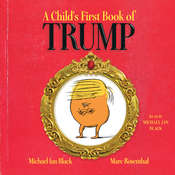 A Childs First Book of Trump, by Michael Ian Black