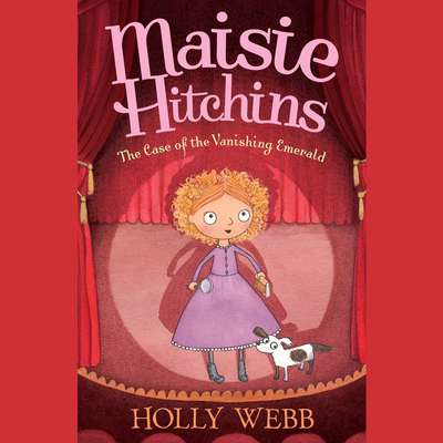 The Case of the Vanishing Emerald: The Mysteries of Maisie Hitchins Audiobook, by Holly Webb