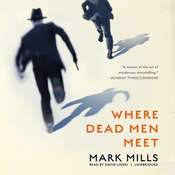 Where Dead Men Meet Audiobook, by Mark Mills