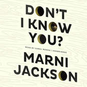 Don't I Know You?, by Marni Jackson
