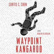 Waypoint Kangaroo: A Novel, by Curtis C. Chen