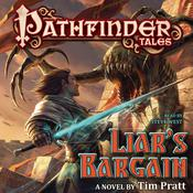 Pathfinder Tales: Liars Bargain: A Novel Audiobook, by Steve West, Tim Pratt
