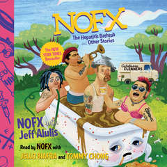 NOFX: The Hepatitis Bathtub and Other Stories Audiobook, by Jeff Alulis, NOFX