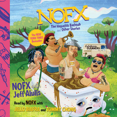 NOFX: The Hepatitis Bathtub and Other Stories Audiobook, by NOFX