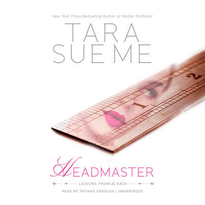 Headmaster: Lessons from the Rack Audiobook, by Tara Sue Me