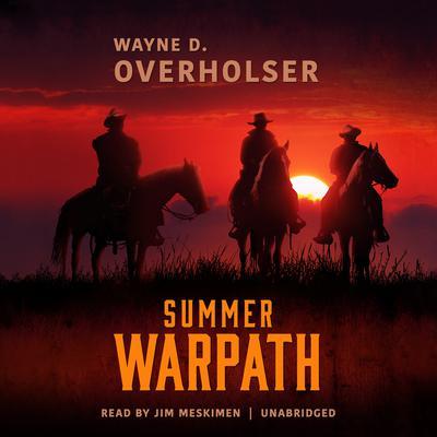 Summer Warpath  Audiobook, by Wayne D. Overholser