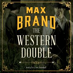 The Western Double Audiobook, by Max Brand