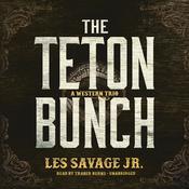 The Teton Bunch: A Western Trio, by Les Savage