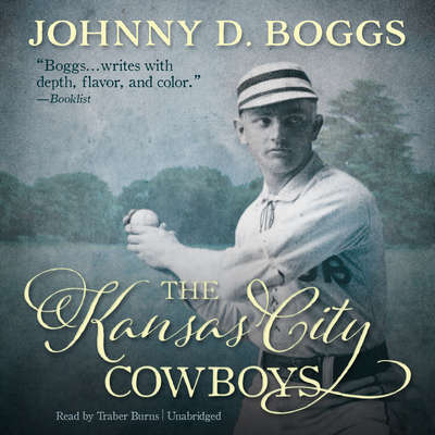 The Kansas City Cowboys Audiobook, by Johnny D. Boggs