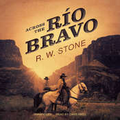 Across the Río Bravo, by R. W. Stone