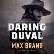 Daring Duval  Audiobook, by Max Brand