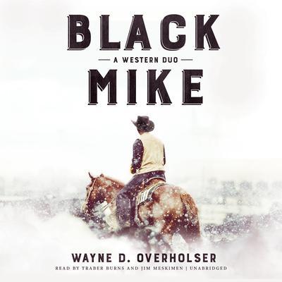 Black Mike: A Western Duo Audiobook, by Wayne D. Overholser