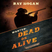 Wanted: Dead or Alive: A Western Duo Audiobook, by Ray Hogan