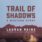 Trail of Shadows: A Western Story, by Lauran Paine