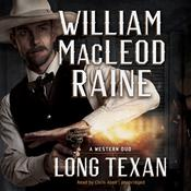 Long Texan : A Western Duo Audiobook, by William MacLeod Raine