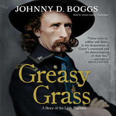 Greasy Grass: A Story of the Little Bighorn Audiobook, by Johnny D. Boggs