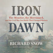 Iron Dawn: The Monitor, the Merrimack, and the Civil War Sea Battle That Changed History Audiobook, by Richard Snow
