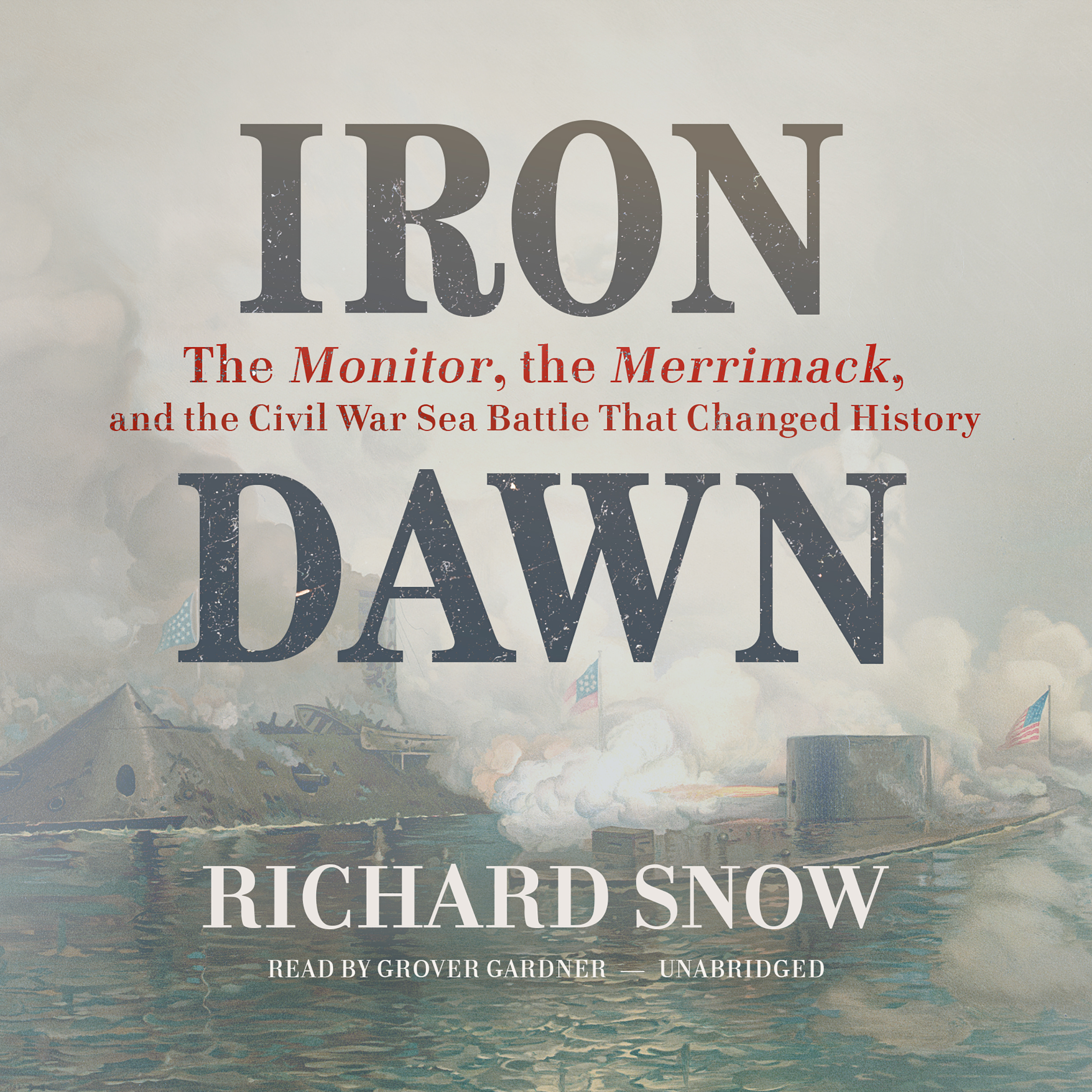 Printable Iron Dawn: The Monitor, the Merrimack, and the Civil War Sea Battle That Changed History Audiobook Cover Art