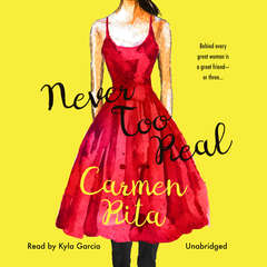 Never Too Real Audiobook, by Carmen Rita