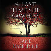 The Last Time She Saw Him Audiobook, by Jane Haseldine