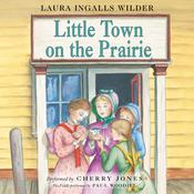 Little Town on the Prairie Audiobook, by Laura Ingalls Wilder, Laura Ingalls  Wilder