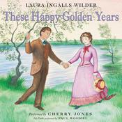 These Happy Golden Years Audiobook, by Laura Ingalls Wilder, Laura Ingalls  Wilder