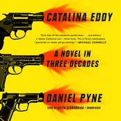 Catalina Eddy: A Novel in Three Decades, by Daniel Pyne