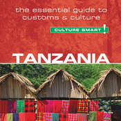 Culture Smart! Tanzania: The Essential Guide to Customs & Culture Audiobook, by Quintin Winks