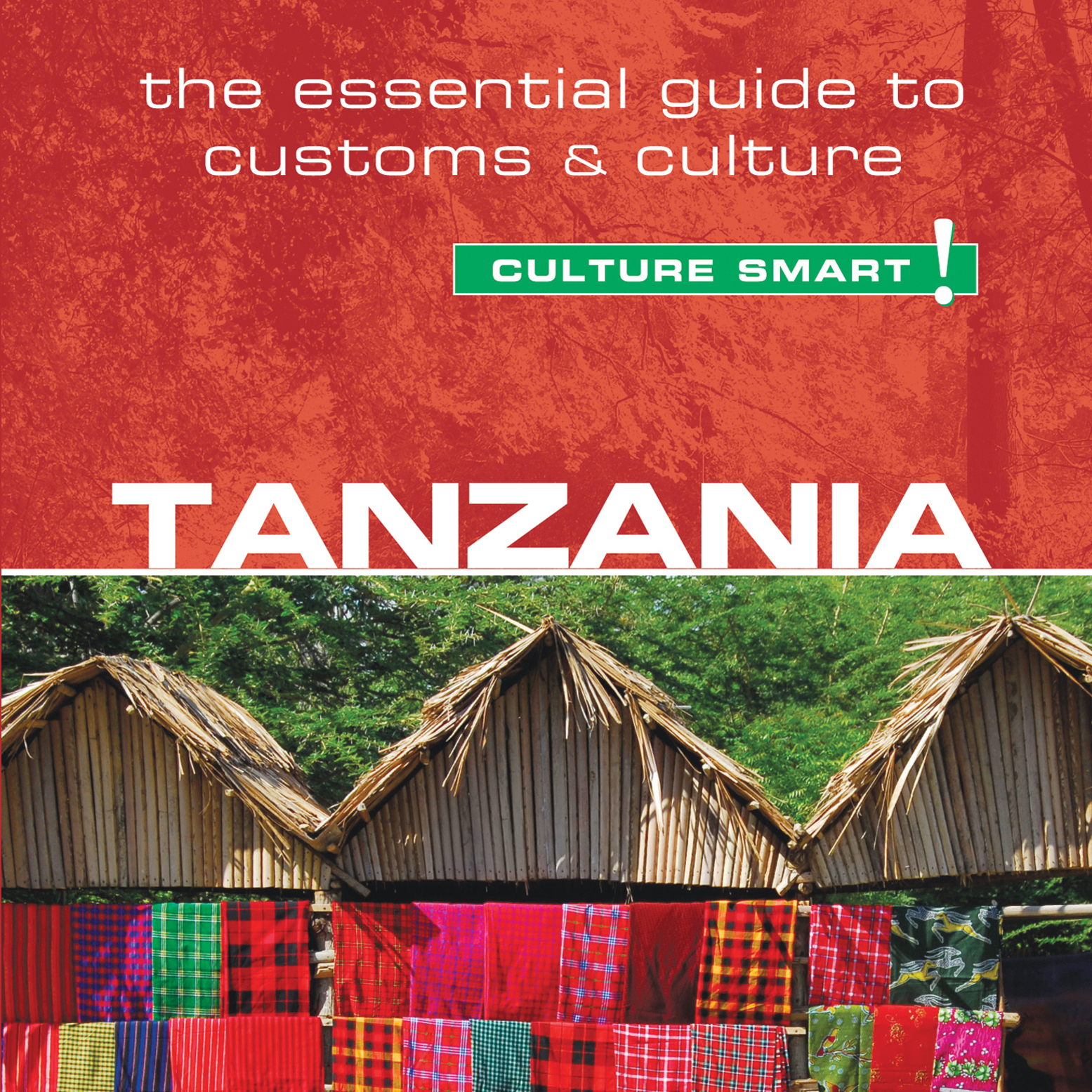 Printable Culture Smart! Tanzania: The Essential Guide to Customs & Culture Audiobook Cover Art