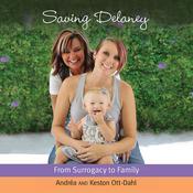 Saving Delaney Audiobook, by Andrea Ott-Dahl, Keston Ott-Dahl